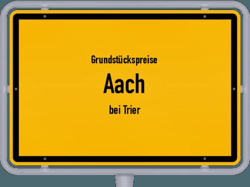 Grundstückspreise Aach (bei Trier) 2019