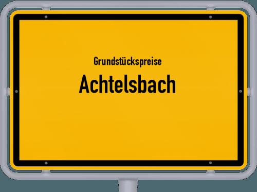 Grundstückspreise Achtelsbach 2019