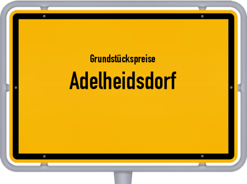 Grundstückspreise Adelheidsdorf 2019