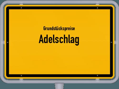 Grundstückspreise Adelschlag 2019