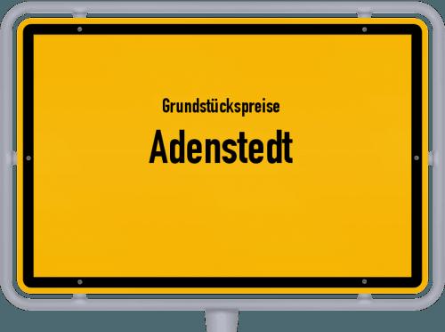 Grundstückspreise Adenstedt 2019