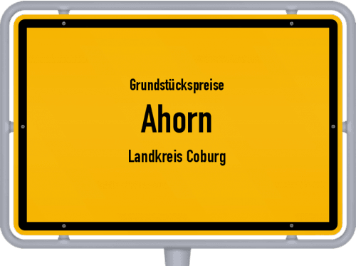 Grundstückspreise Ahorn (Landkreis Coburg) 2021