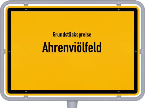 Grundstückspreise Ahrenviölfeld 2021