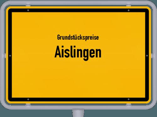 Grundstückspreise Aislingen 2021