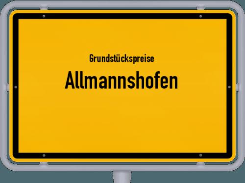 Grundstückspreise Allmannshofen 2019