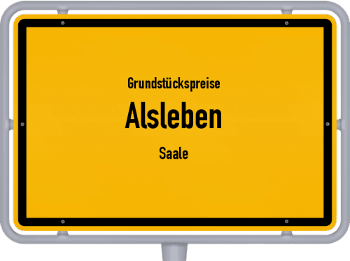 Grundstückspreise Alsleben (Saale) 2021