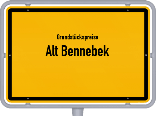 Grundstückspreise Alt Bennebek 2021
