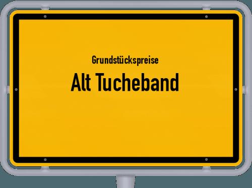 Grundstückspreise Alt Tucheband 2021