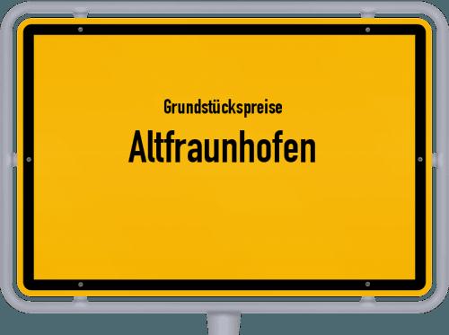 Grundstückspreise Altfraunhofen 2019