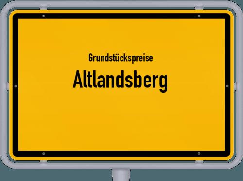 Grundstückspreise Altlandsberg 2021
