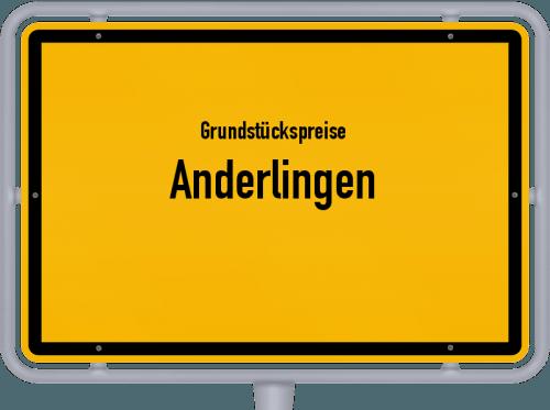 Grundstückspreise Anderlingen 2019