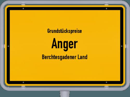 Grundstückspreise Anger (Berchtesgadener Land) 2019