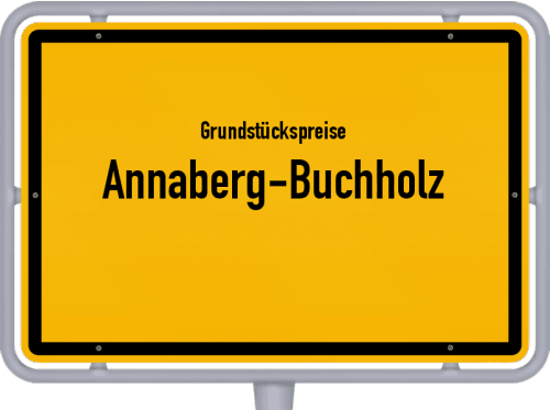 Grundstückspreise Annaberg-Buchholz 2019