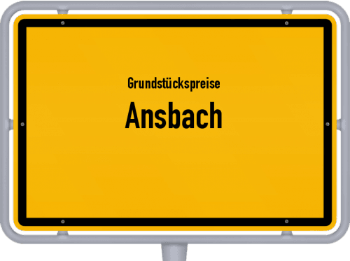 Grundstückspreise Ansbach 2021