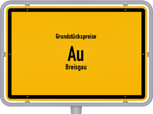 Grundstückspreise Au (Breisgau) 2021