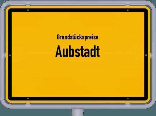 Grundstückspreise Aubstadt 2019