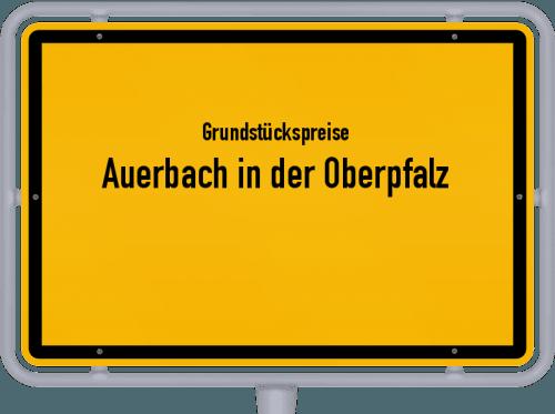 Grundstückspreise Auerbach in der Oberpfalz 2019