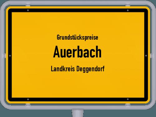 Grundstückspreise Auerbach (Landkreis Deggendorf) 2021