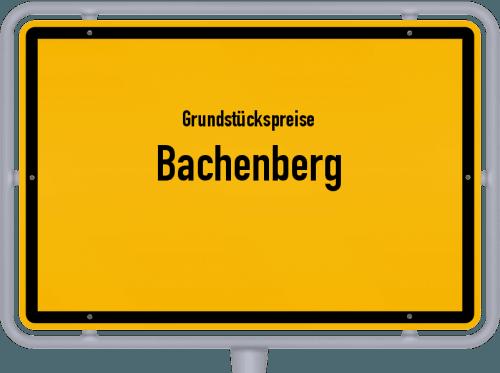Grundstückspreise Bachenberg 2019