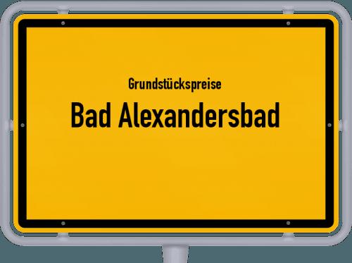 Grundstückspreise Bad Alexandersbad 2019