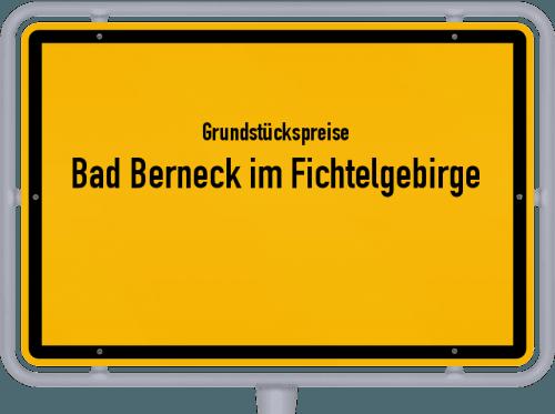 Grundstückspreise Bad Berneck im Fichtelgebirge 2021