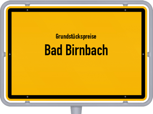Grundstückspreise Bad Birnbach 2019