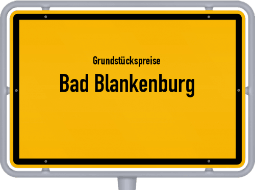 Grundstückspreise Bad Blankenburg 2019