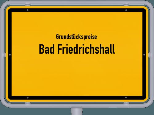 Grundstückspreise Bad Friedrichshall 2021