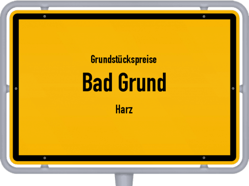 Grundstückspreise Bad Grund (Harz) 2021