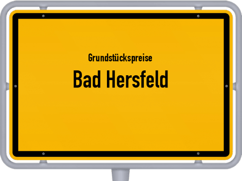 Grundstückspreise Bad Hersfeld 2020