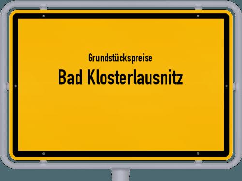 Grundstückspreise Bad Klosterlausnitz 2019