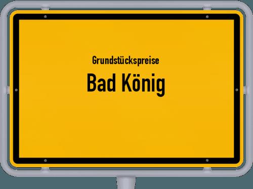 Grundstückspreise Bad König 2018