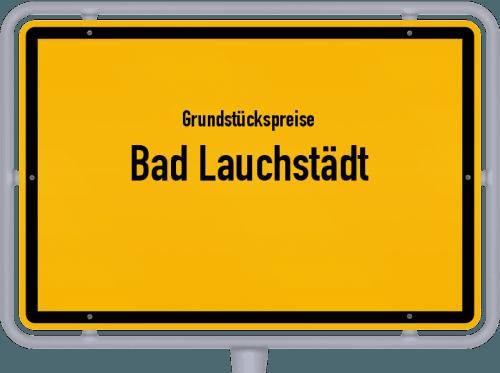 Grundstückspreise Bad Lauchstädt 2021