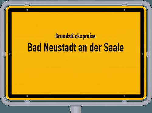 Grundstückspreise Bad Neustadt an der Saale 2019