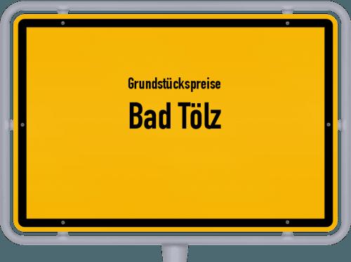Grundstückspreise Bad Tölz 2019