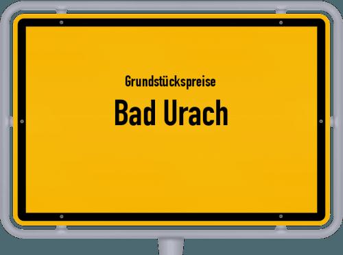 Grundstückspreise Bad Urach 2021