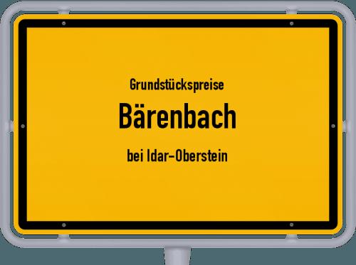Grundstückspreise Bärenbach (bei Idar-Oberstein) 2019