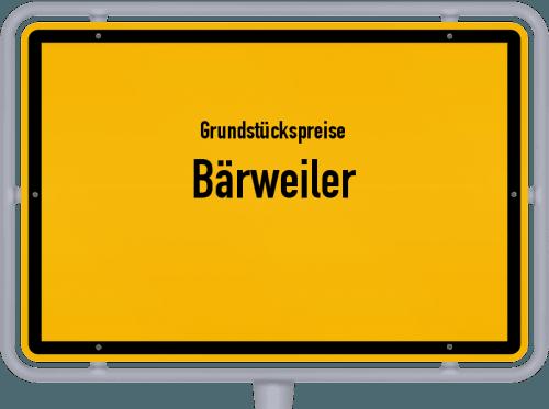 Grundstückspreise Bärweiler 2019