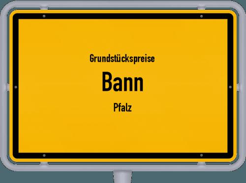 Grundstückspreise Bann (Pfalz) 2019