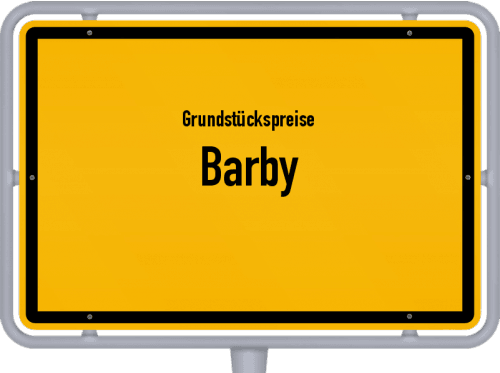 Grundstückspreise Barby 2021