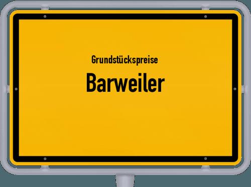 Grundstückspreise Barweiler 2019