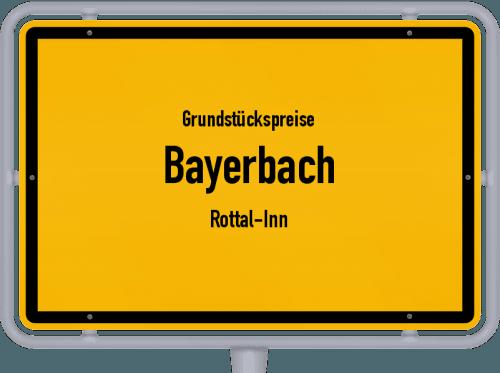Grundstückspreise Bayerbach (Rottal-Inn) 2019