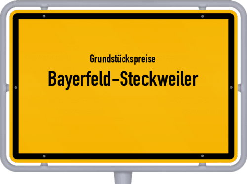 Grundstückspreise Bayerfeld-Steckweiler 2019