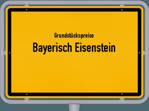 Grundstückspreise Bayerisch Eisenstein 2019