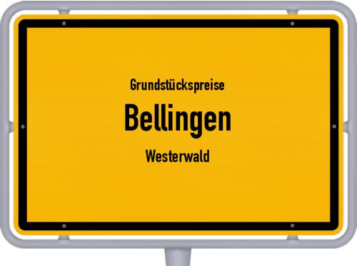 Grundstückspreise Bellingen (Westerwald) 2019