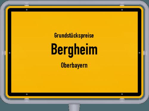 Grundstückspreise Bergheim (Oberbayern) 2021