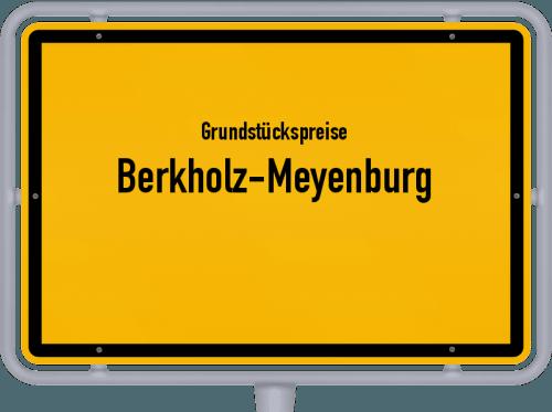 Grundstückspreise Berkholz-Meyenburg 2021