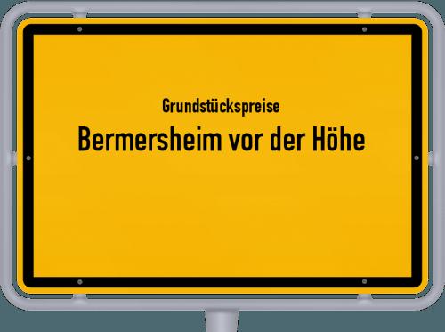 Grundstückspreise Bermersheim vor der Höhe 2019
