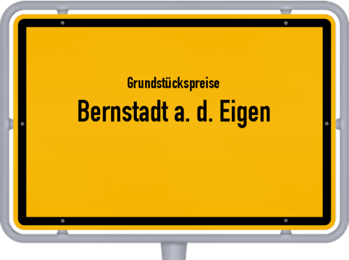 Grundstückspreise Bernstadt a. d. Eigen 2019