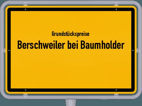 Grundstückspreise Berschweiler bei Baumholder 2019